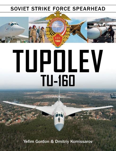 Tupolev Tu-160: Soviet Strike Force Spearhead