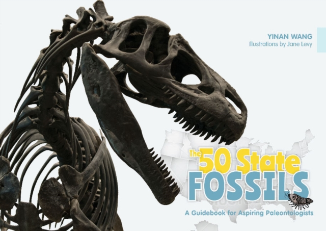 50 State Fossils: A Guidebook for Aspiring Paleontologists