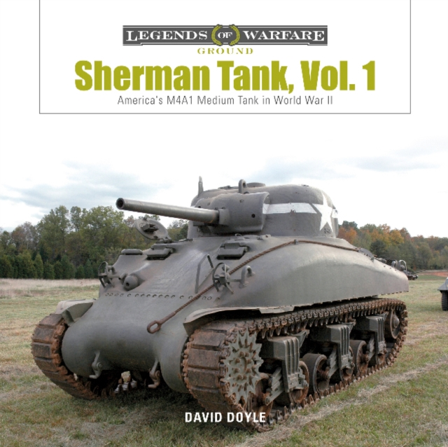 Sherman Tank Vol. 1: America's M4A1 Medium Tank in World War II