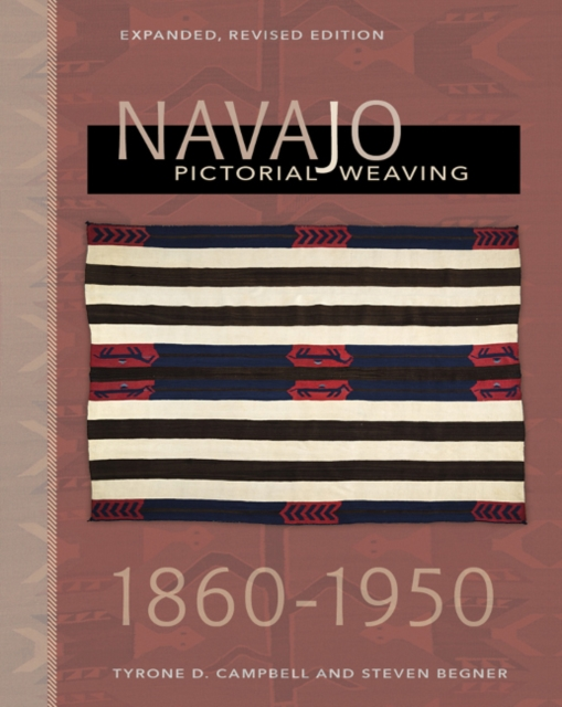 Navajo Pictorial Weaving, 1880-1950: Expanded, Revised Edition