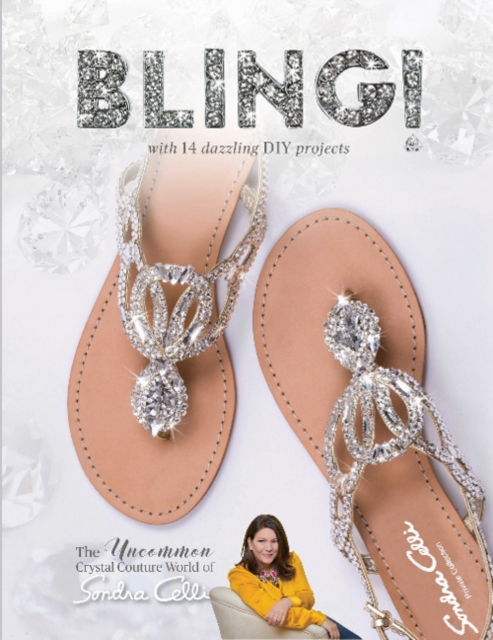 Bling!: The Uncommon Crystal Couture World of Sondra Celli