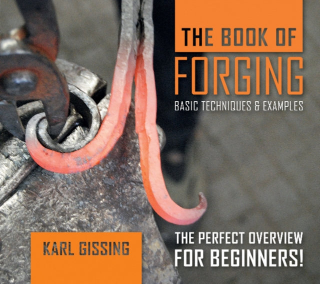 Book of Forging: Basic Techniques and Examples