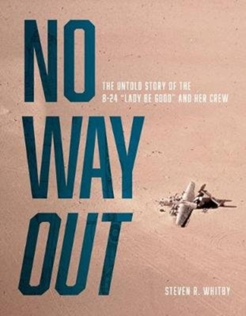 No Way Out: The Untold Story of the B-24
