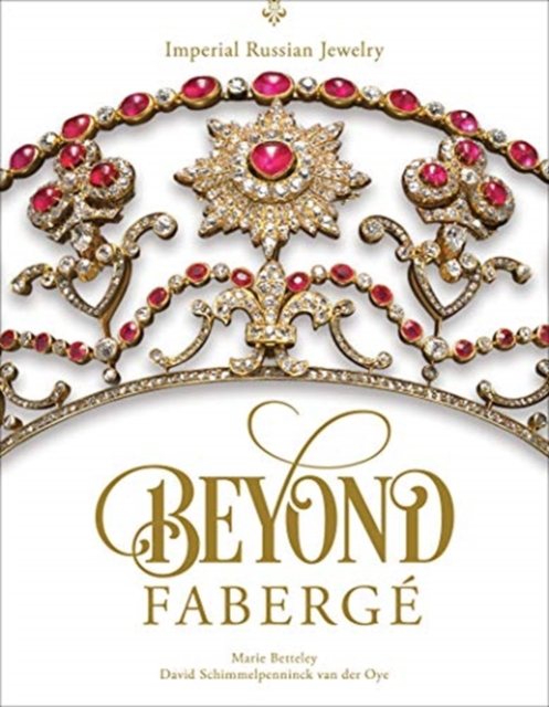 Beyond Faberge: Imperial Russian Jewelry