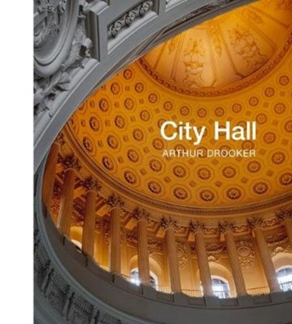 City Hall: Masterpieces of American Civic Architecture