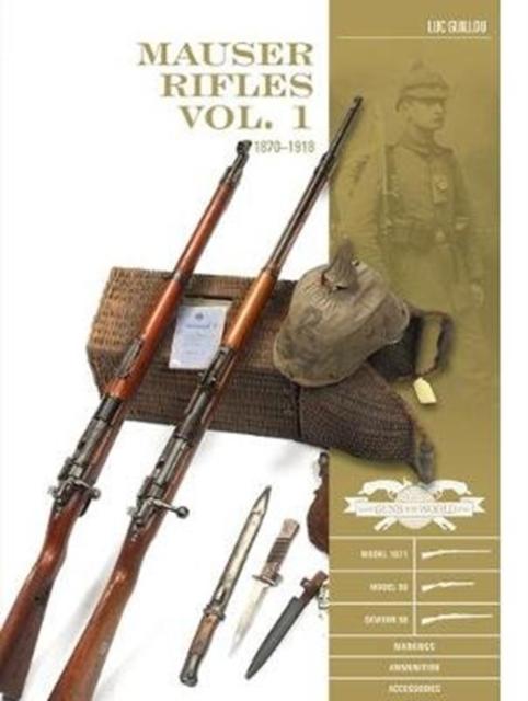 Mauser Rifles, Vol. 1: 1870-1918