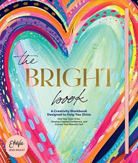 Bright Book: A Creativity Workbook Designed to Help You Shine
