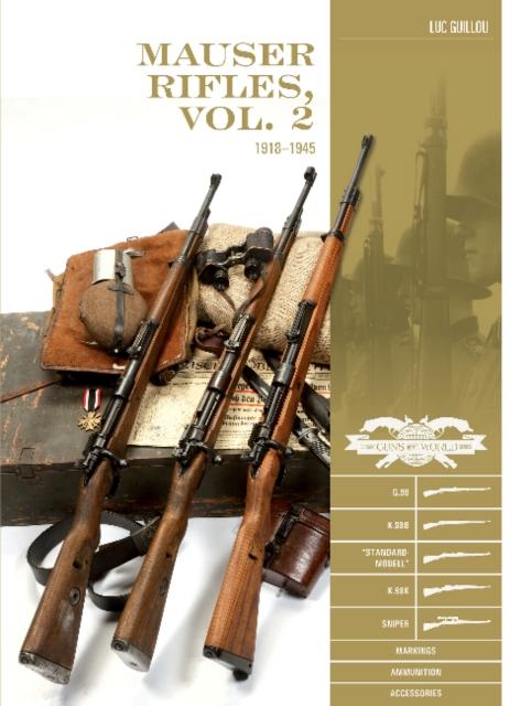 Mauser Rifles, Vol. 2: 1918-1945: G.98, K.98b,