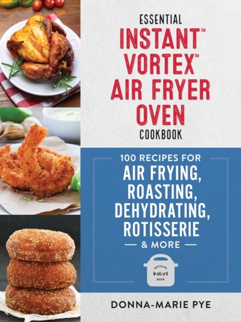 Essential Instant Vortex Air Fryer Oven Cookbook