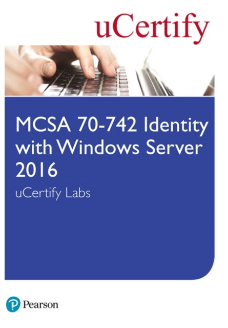 MCSA 70-742 Identity with Windows Server 2016 uCertify Labs Access Card