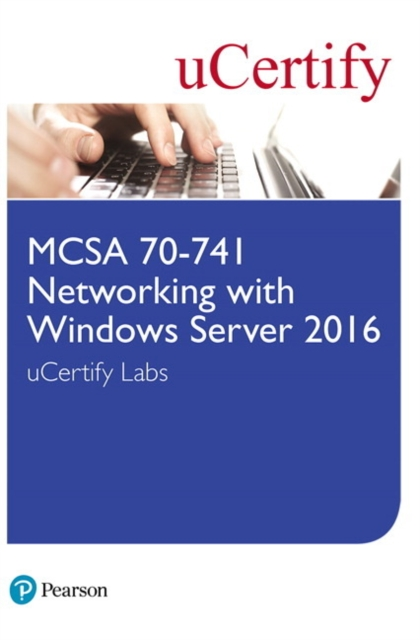 MCSA 70-741 Networking with Windows Server 2016 uCertify Labs Access Card