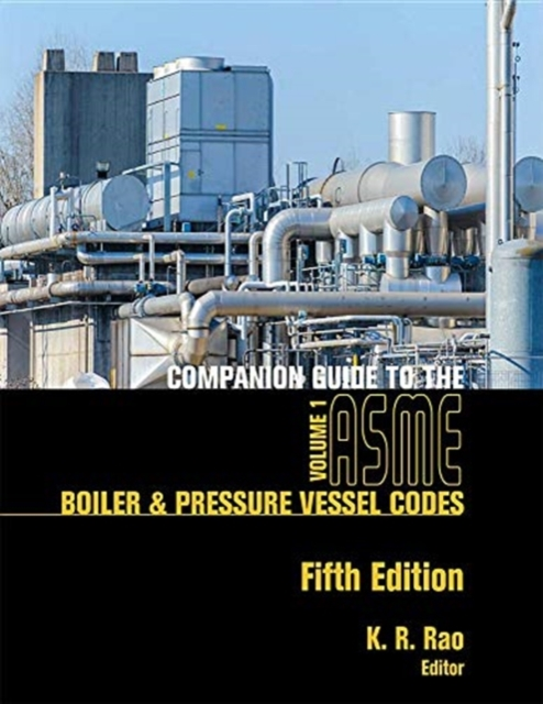 Companion Guide to the ASME Boiler and Pressure Vessel and Piping Codes, Two Volume Set