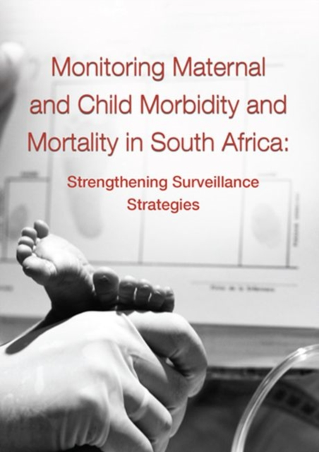 Monitoring Maternal and Child Morbidity and Mortality in South Africa