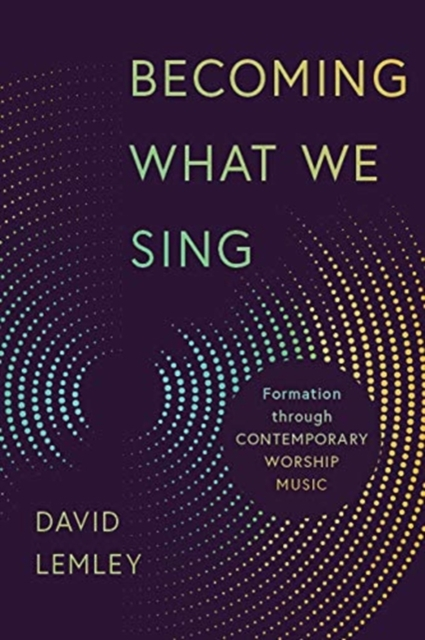 Becoming What We Sing
