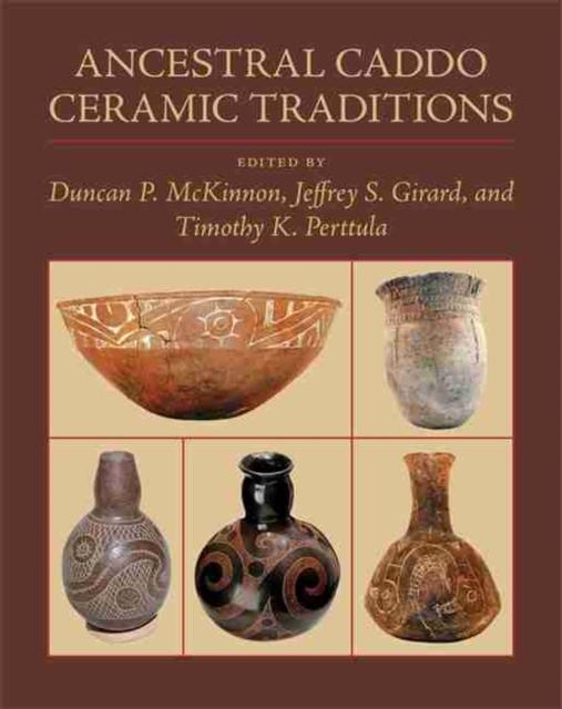 Ancestral Caddo Ceramic Traditions