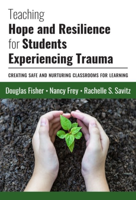 Teaching Hope and Resilience for Students Experiencing Trauma