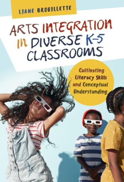 Arts Integration in Diverse K-5 Classrooms