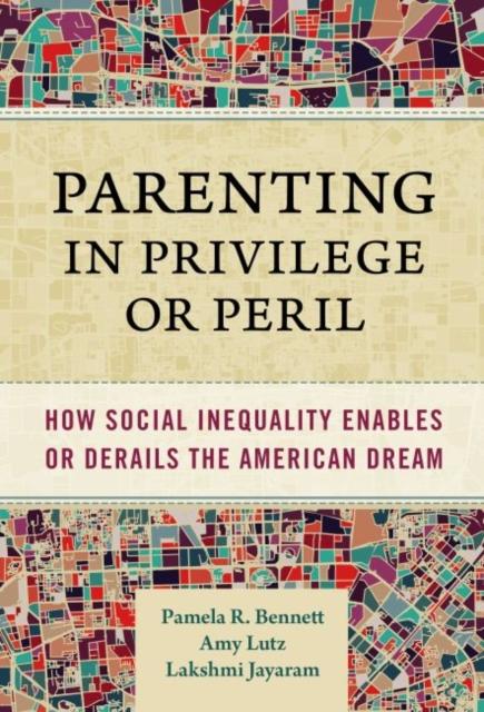 Parenting in Privilege or Peril