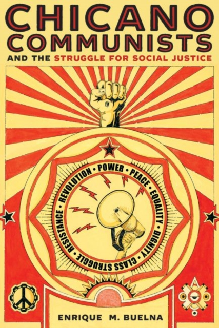 Chicano Communists and the Struggle for Social Justice