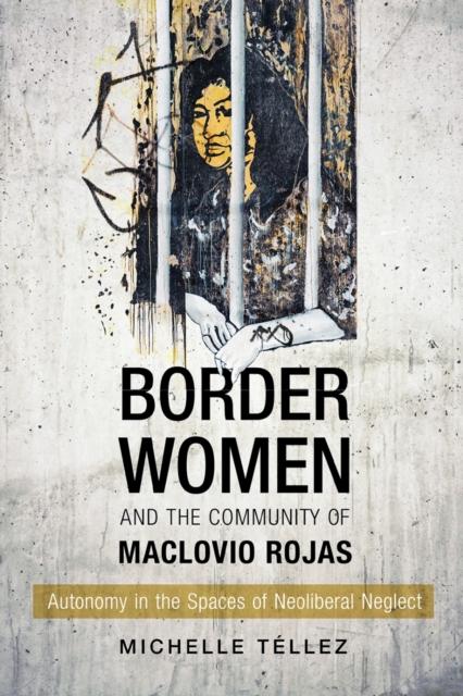 Border Women and the Community of Maclovio Rojas