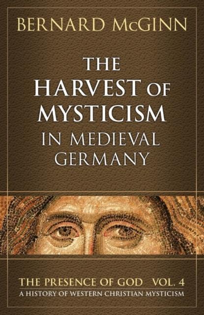 Harvest of Mysticism in Medieval Germany