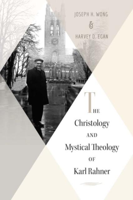 Christology and Mystical Theology of Karl Rahner