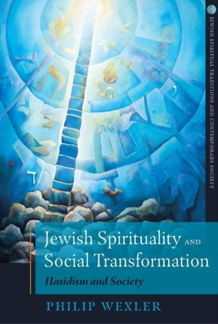 Jewish Spirituality and Social Transformation