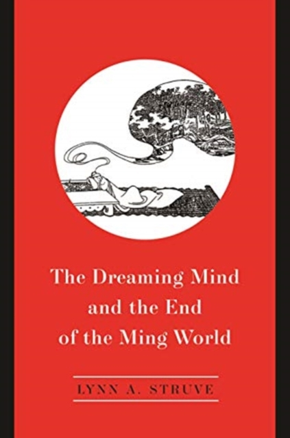 Dreaming Mind and the End of the Ming World