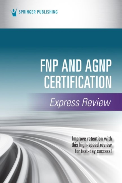 FNP and AGNP Certification Express Review