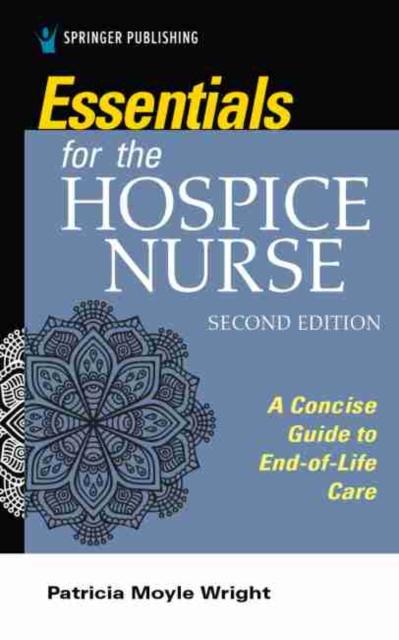 Essentials for the Hospice Nurse