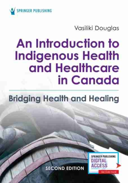 Introduction to Indigenous Health and Healthcare in Canada