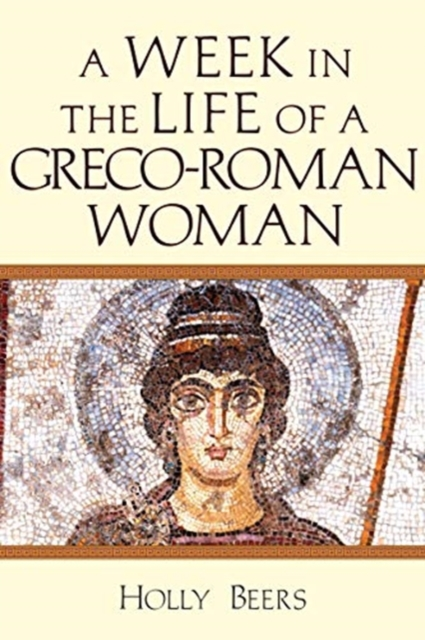 Week In the Life of a Greco-Roman Woman