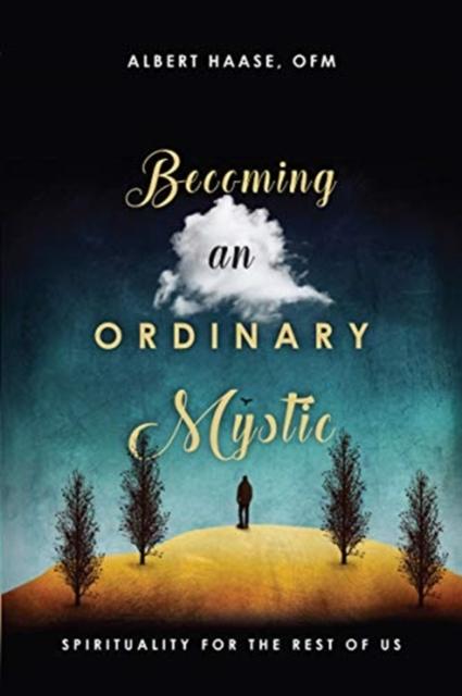 Becoming an Ordinary Mystic