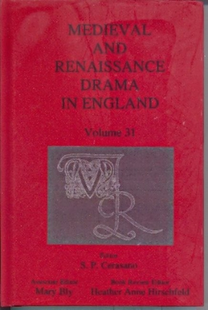 Medieval and Renaissance Drama in England, Volume 31