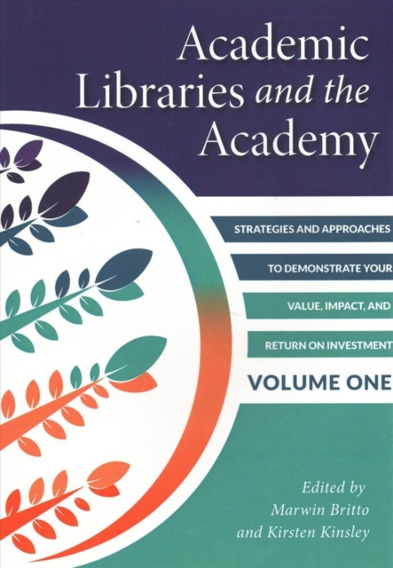 Academic Libraries and the Academy, Volume 1