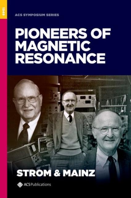 Pioneers of Magnetic Resonance