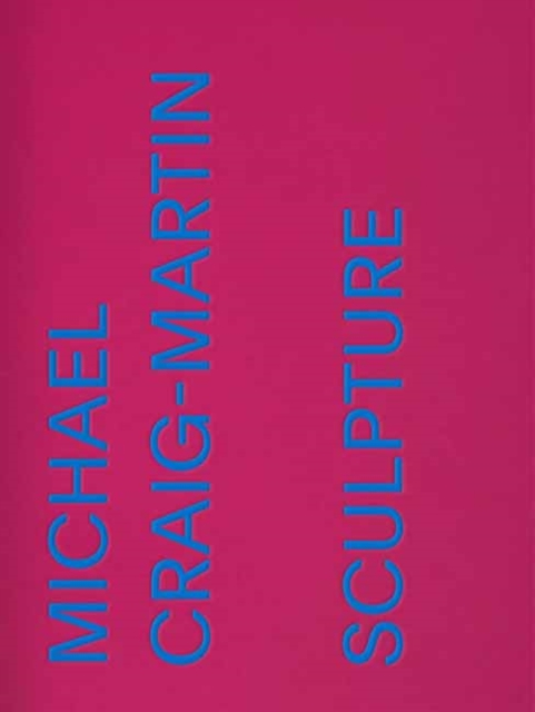Michael Craig-Martin: Sculpture