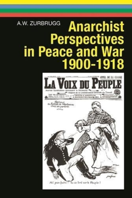 Anarchist Perspectives in Peace and War, 1900-1918