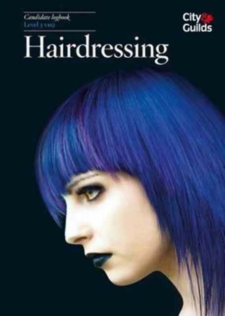 Level 3 VRQ in Hairdressing Candidate Logbook