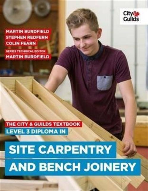 City & Guilds Textbook: Level 3 Diploma in Site Carpentry & Bench Joinery