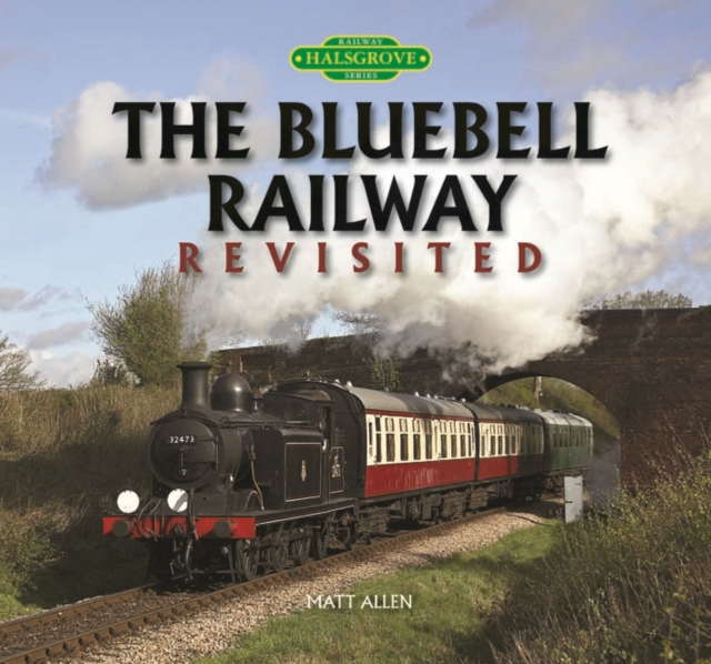 Bluebell Railway Revisited