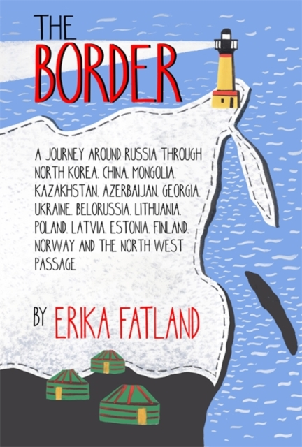 Border - A Journey Around Russia