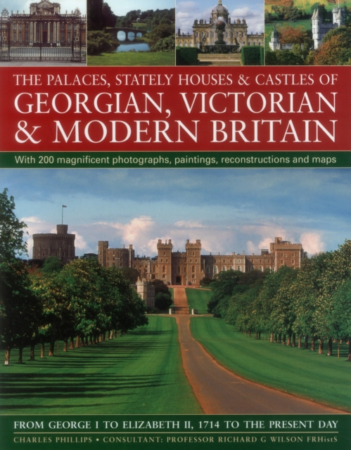 Palaces, Stately Houses & Castles of Georgian, Victorian and Modern Britain