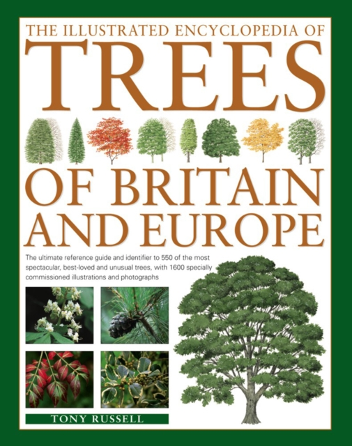 Illustrated Encyclopedia of Trees of Britain and Europe