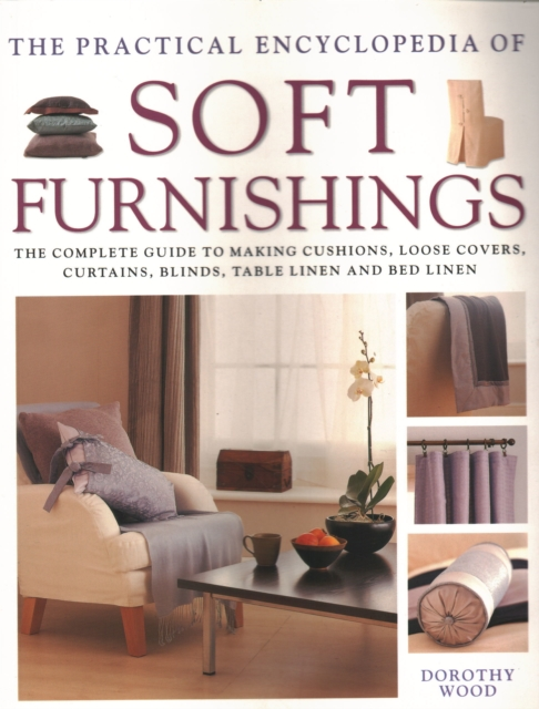 Soft Furnishings, The Practical Encyclopedia of