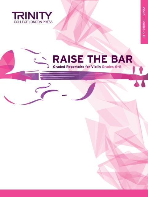Raise the Bar Violin Book 3 Grades 6-8