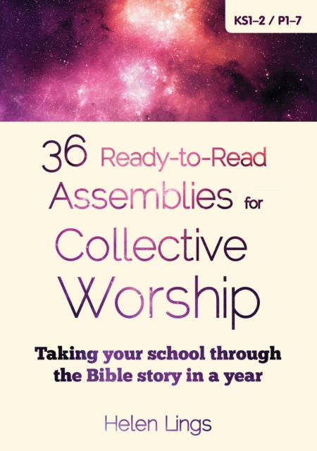 36 Ready-to-Read Assemblies for Collective Worship
