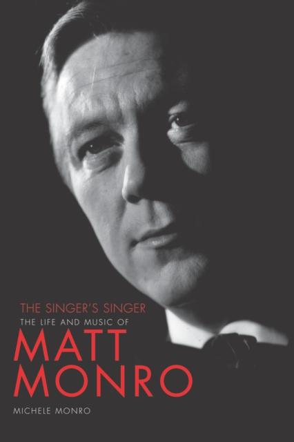 Matt Monro: The Singer's Singer