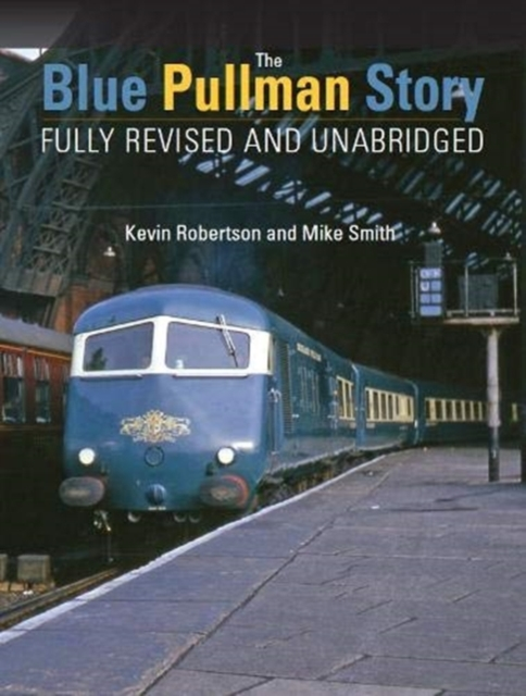 Blue Pullman Story (Fully Revised and Unabridged)