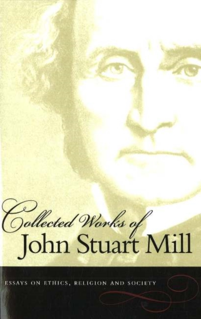Collected Works of John Stuart Mill, Volume 10